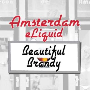 Beautiful Brandy e-Liquid, Amsterdam, Electronic Cigarette, Vape, Vaping, Flavours