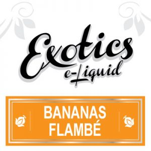 Bananas Flambé e-Liquid, eJuice, Electronic Cigarette