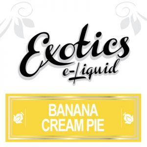 Banana Cream Pie e-Liquid, Exotics, Vaping, Sweet Flavours, eCig