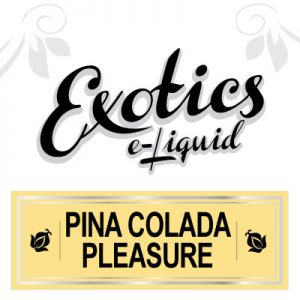 Pina Colada Pleasure e-Liquid, Pleasure, Exotics, e-Liquid, eJuice, Vaping