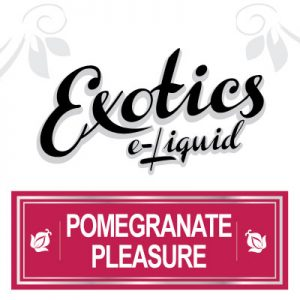 Pomegranate Pleasure e-Liquid, Fruit eJuice, Exotics